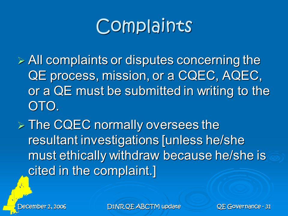 December 2, 2006D1NR QE ABCTM updateQE Governance - 31 Complaints  All complaints or disputes concerning the QE process, mission, or a CQEC, AQEC, or