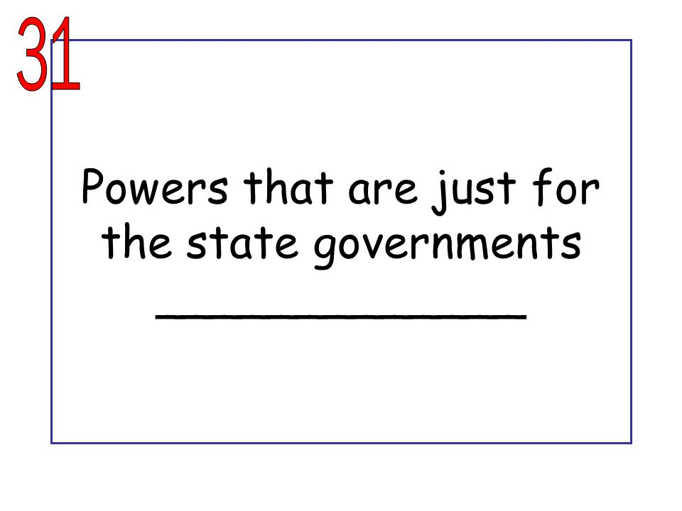 Powers that are just for the state governments _____________