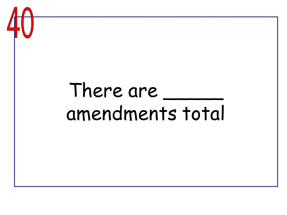 There are _____ amendments total