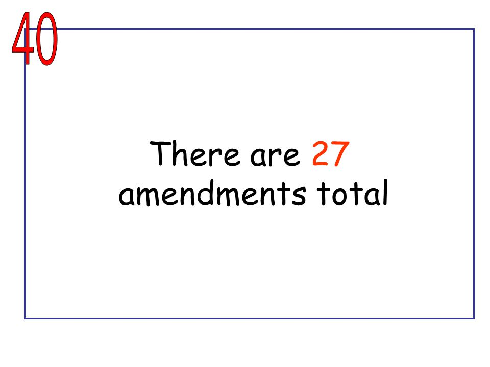 There are 27 amendments total