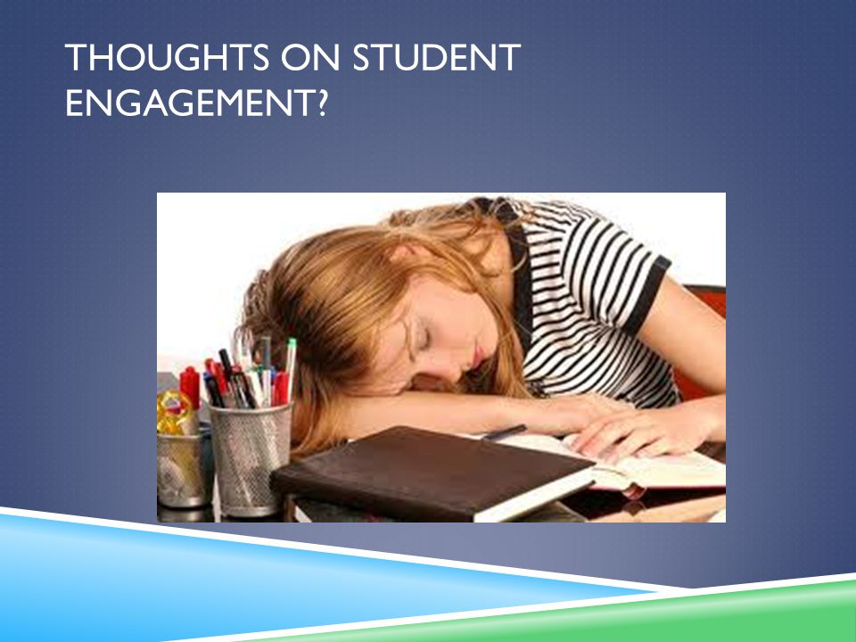 THOUGHTS ON STUDENT ENGAGEMENT