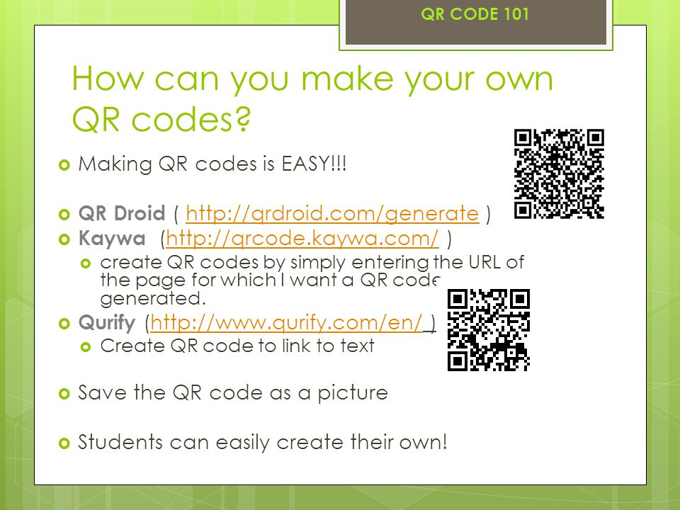 How can you make your own QR codes.  Making QR codes is EASY!!.