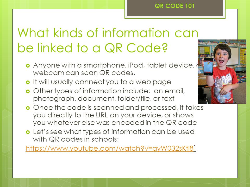 What kinds of information can be linked to a QR Code.
