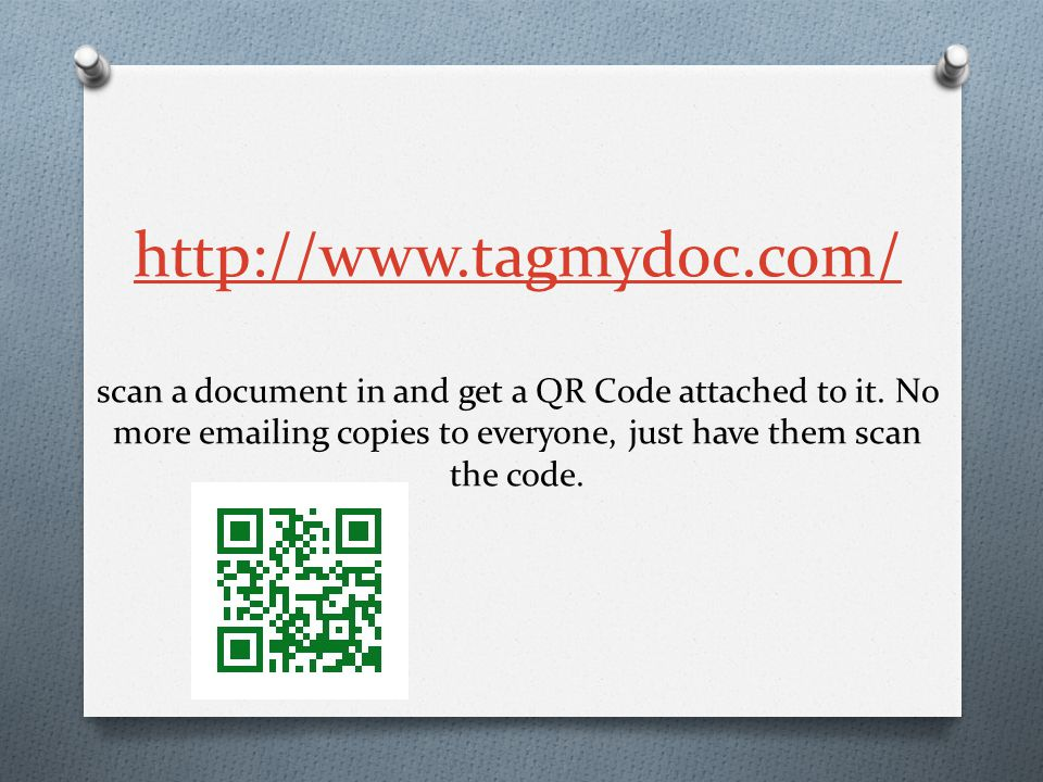 http://www.tagmydoc.com/ http://www.tagmydoc.com/ scan a document in and get a QR Code attached to it.