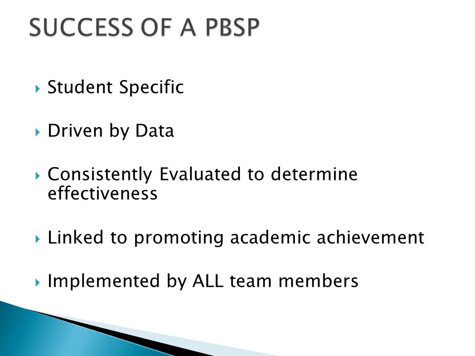  Student Specific  Driven by Data  Consistently Evaluated to determine effectiveness  Linked to promoting academic achievement  Implemented by ALL team members