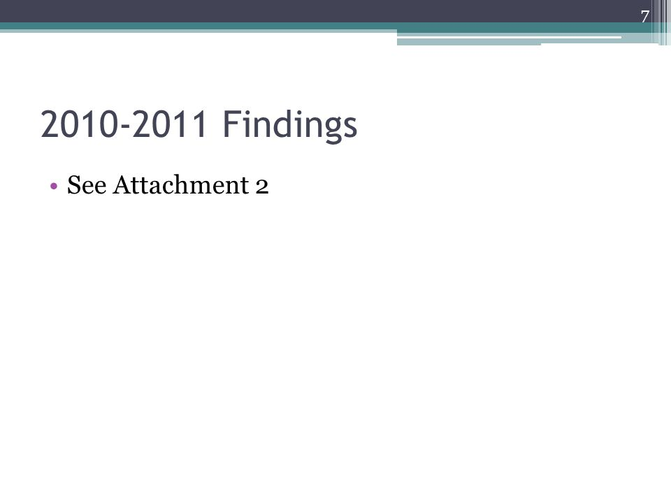 2010-2011 Findings See Attachment 2 7