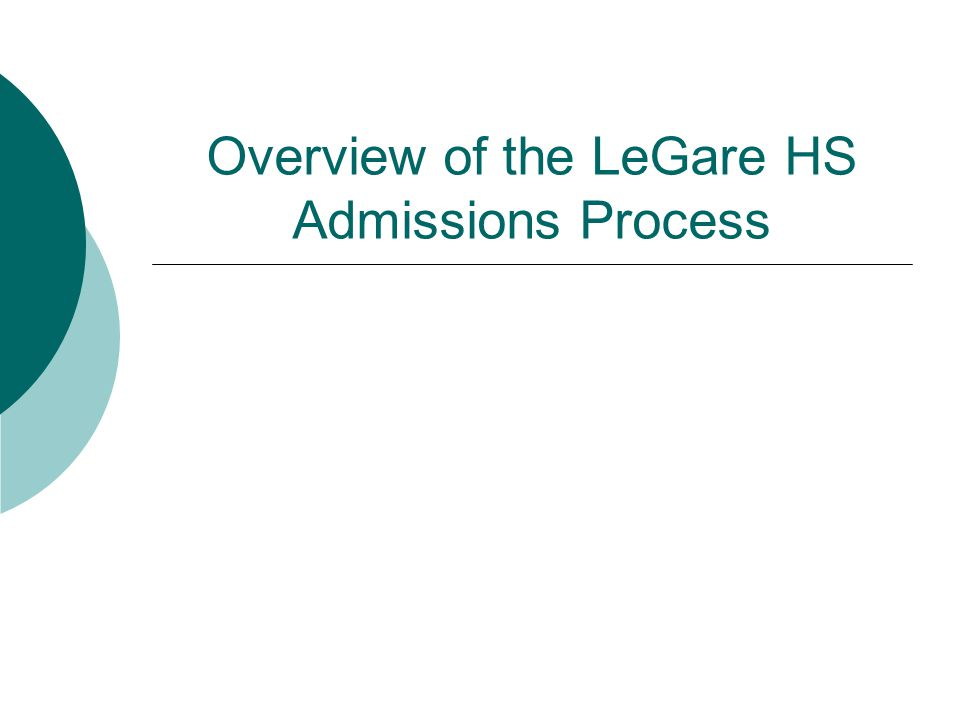 Overview of the LeGare HS Admissions Process