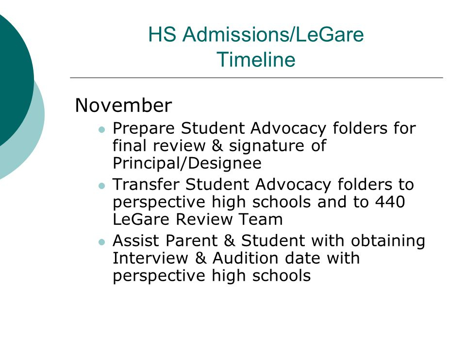HS Admissions/LeGare Timeline November Prepare Student Advocacy folders for final review & signature of Principal/Designee Transfer Student Advocacy f