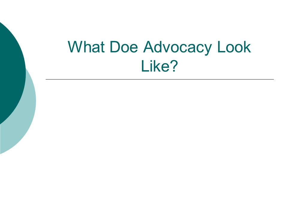 What Doe Advocacy Look Like?