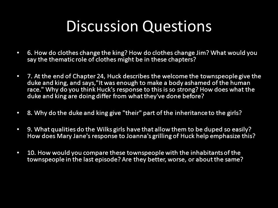 Discussion Questions 6. How do clothes change the king? How do clothes change Jim? What would you say the thematic role of clothes might be in these c