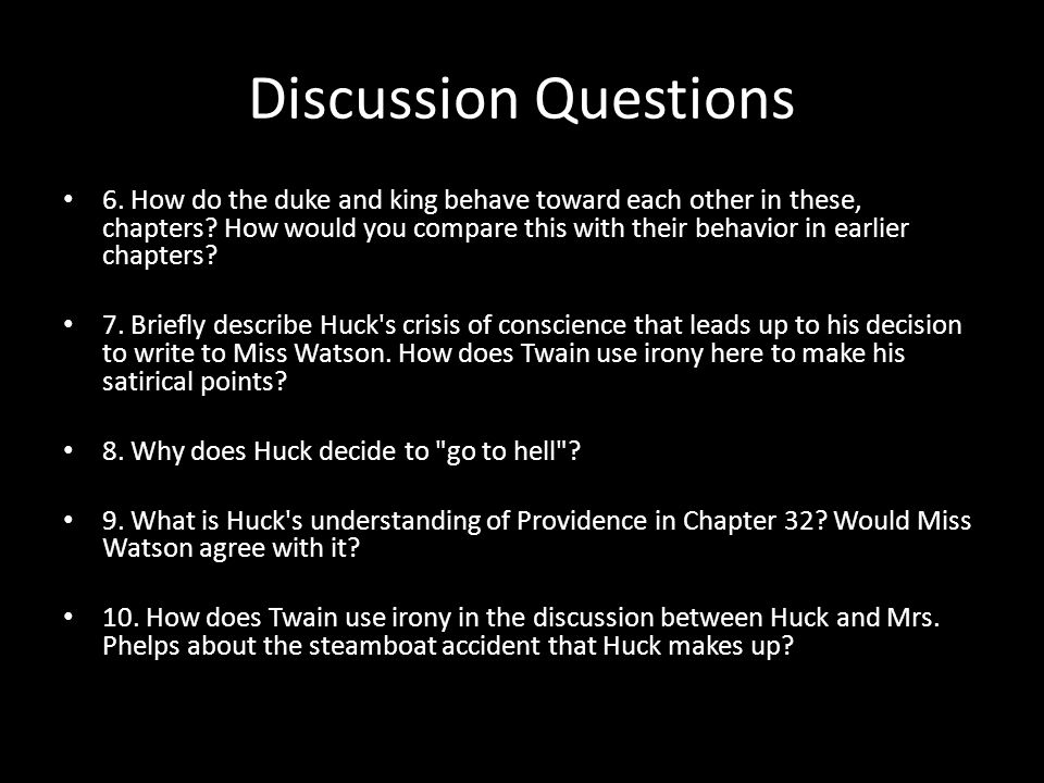 Discussion Questions 6. How do the duke and king behave toward each other in these, chapters? How would you compare this with their behavior in earlie