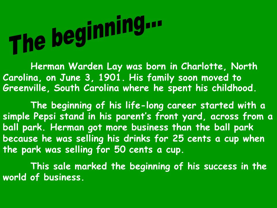 Herman Warden Lay was born in Charlotte, North Carolina, on June 3, 1901.