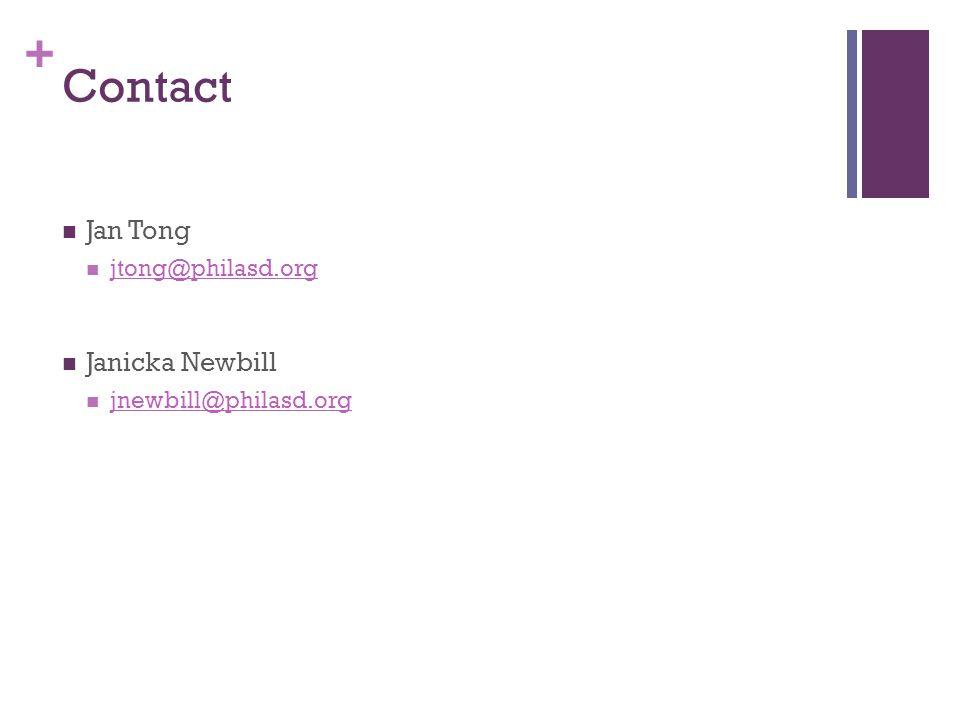 + Contact Jan Tong jtong@philasd.org Janicka Newbill jnewbill@philasd.org