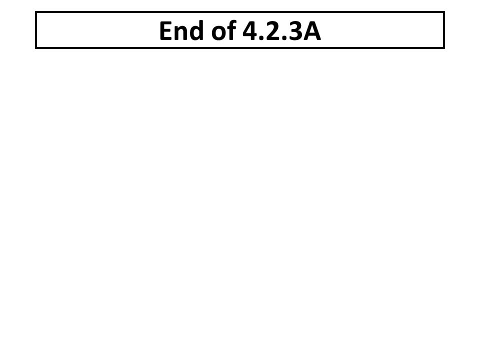End of 4.2.3A