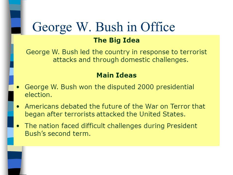 George W.Bush in Office The Big Idea George W.