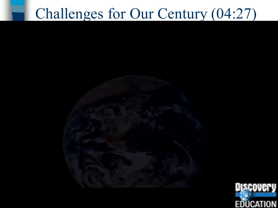 Challenges for Our Century (04:27)