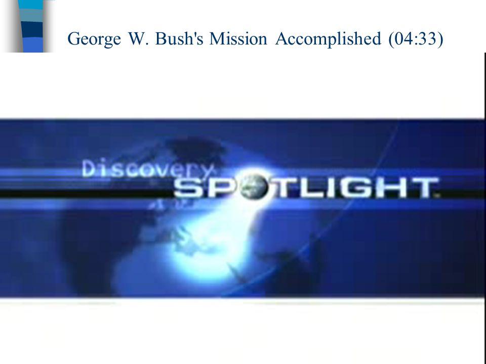 George W. Bush s Mission Accomplished (04:33)