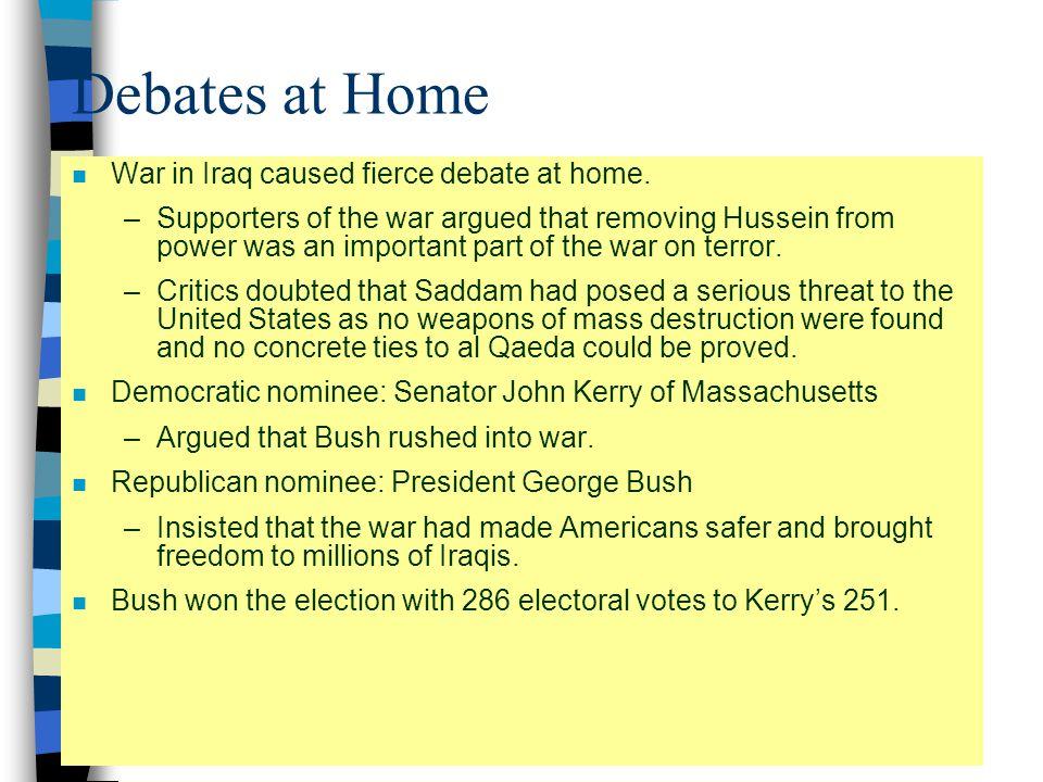 Debates at Home n War in Iraq caused fierce debate at home.