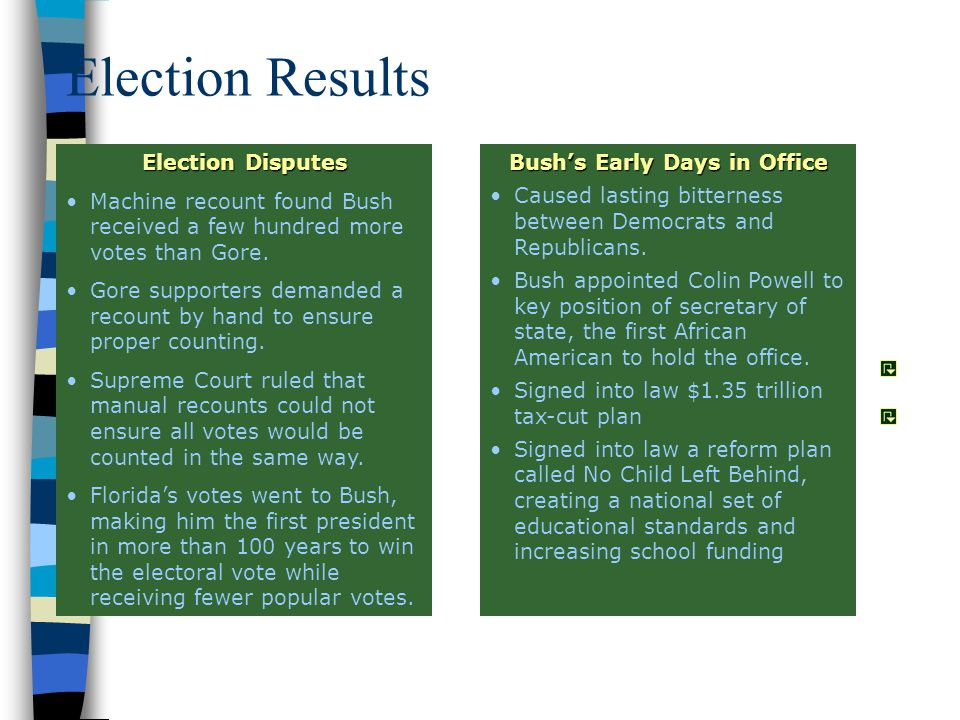 Election Disputes Machine recount found Bush received a few hundred more votes than Gore.