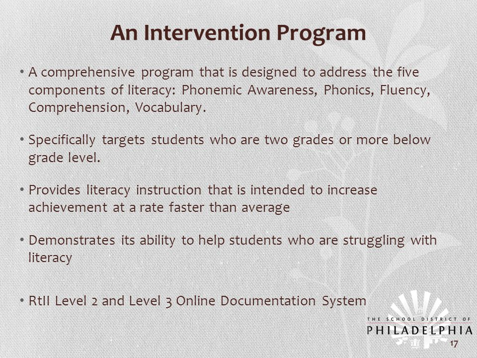 An Intervention Program A comprehensive program that is designed to address the five components of literacy: Phonemic Awareness, Phonics, Fluency, Com