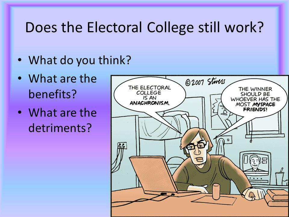 Does the Electoral College still work. What do you think.