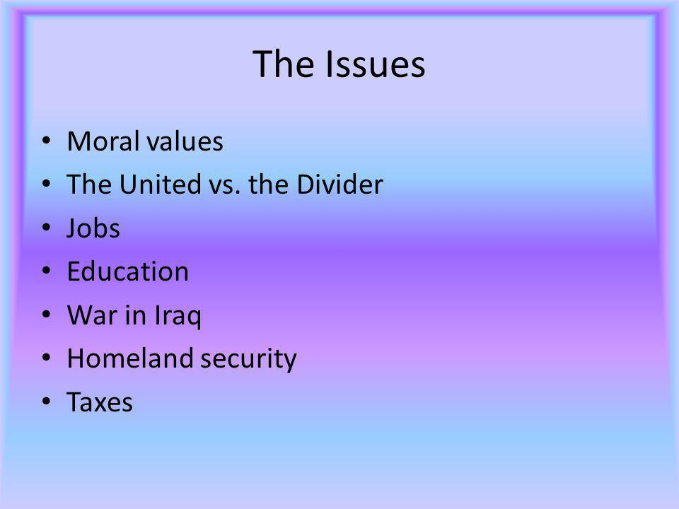 The Issues Moral values The United vs.
