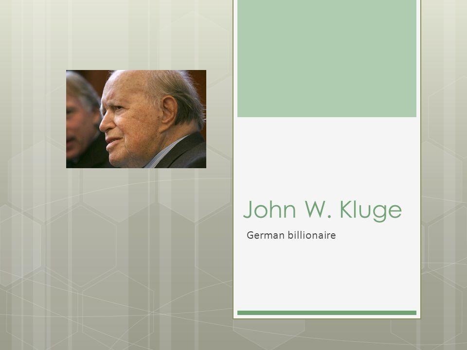 John W. Kluge German billionaire