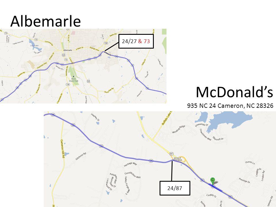 Albemarle 24/27 & 73 McDonald's 935 NC 24 Cameron, NC 28326 24/87