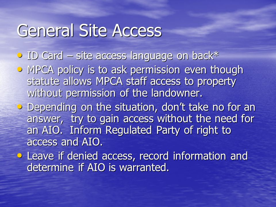 General Site Access ID Card – site access language on back* ID Card – site access language on back* MPCA policy is to ask permission even though statu