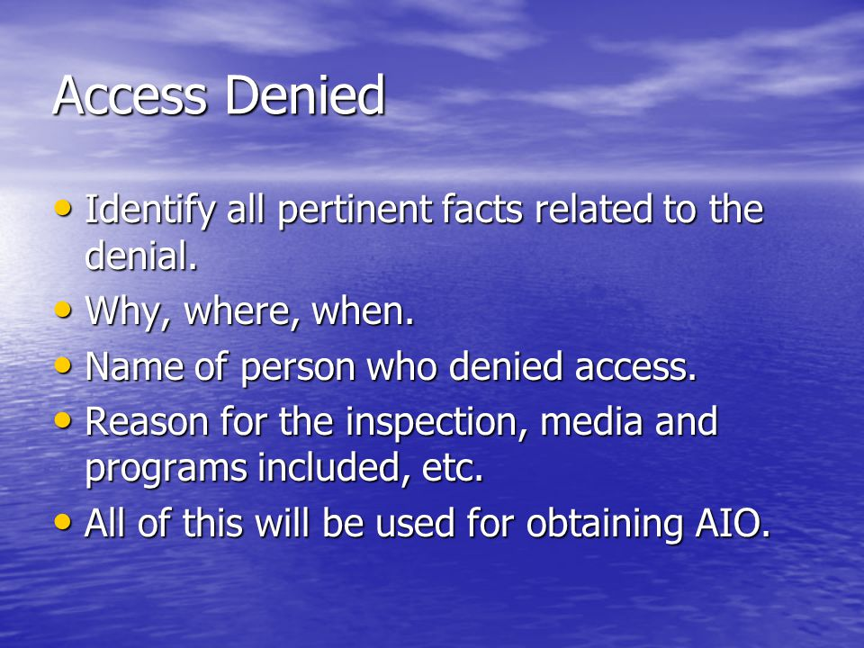 Access Denied Identify all pertinent facts related to the denial.