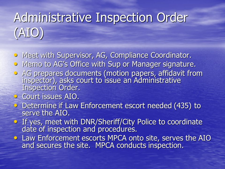 Administrative Inspection Order (AIO) Meet with Supervisor, AG, Compliance Coordinator. Meet with Supervisor, AG, Compliance Coordinator. Memo to AG's