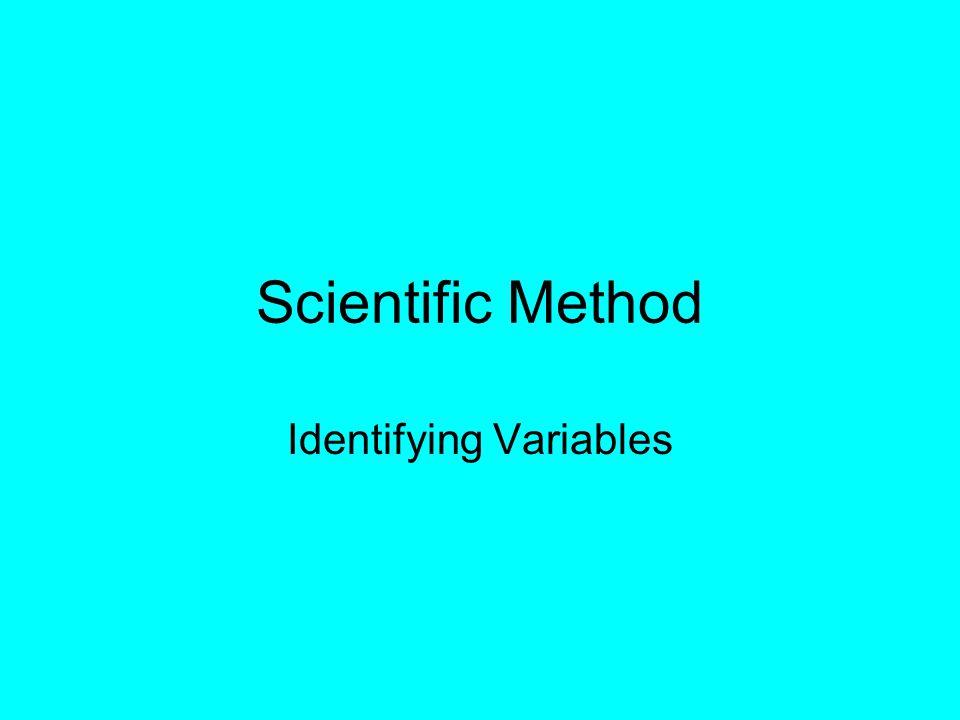 Scientific Method Identifying Variables