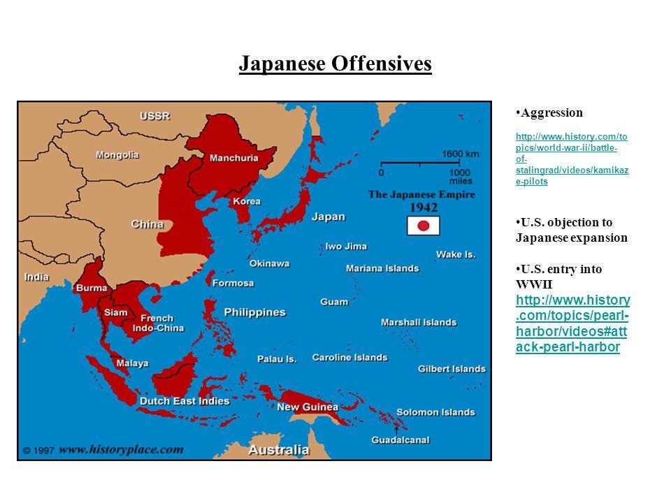 Japanese Offensives Aggression http://www.history.com/to pics/world-war-ii/battle- of- stalingrad/videos/kamikaz e-pilots U.S.