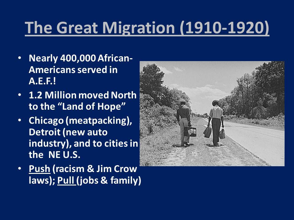 The Great Migration (1910-1920) Nearly 400,000 African- Americans served in A.E.F..