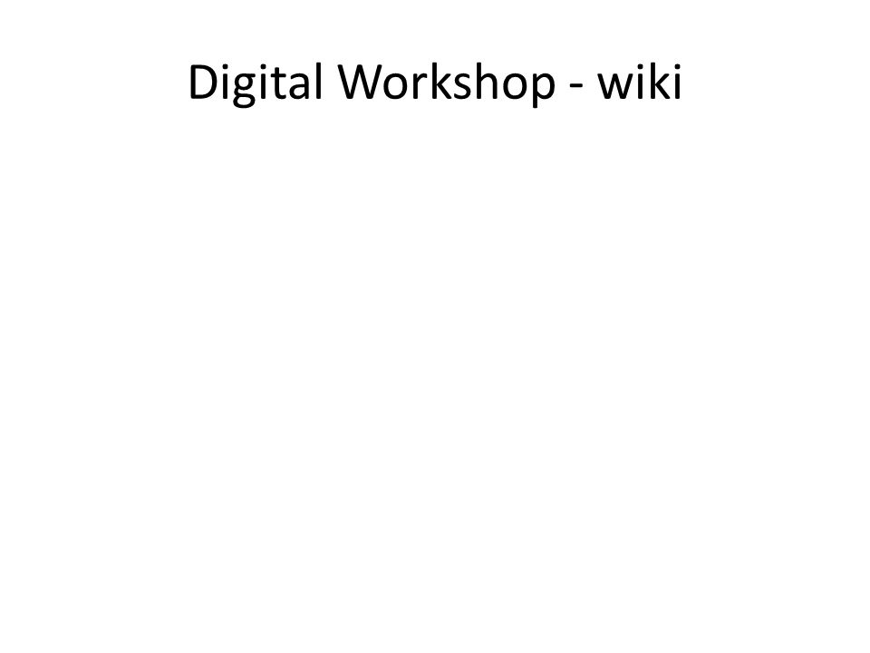 Digital Workshop - wiki