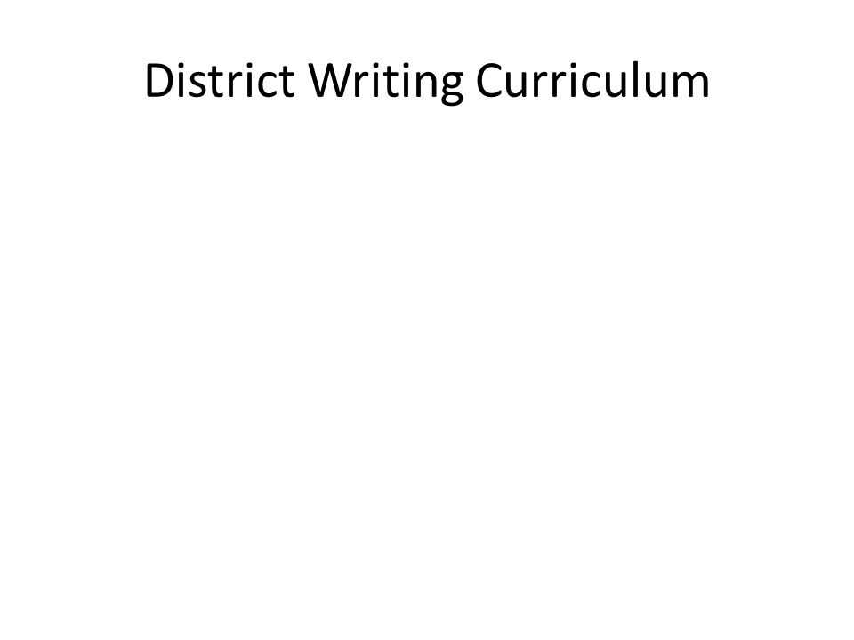 District Writing Curriculum