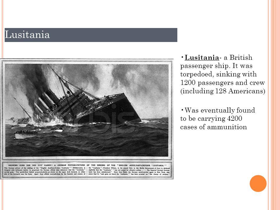 Lusitania - a British passenger ship.