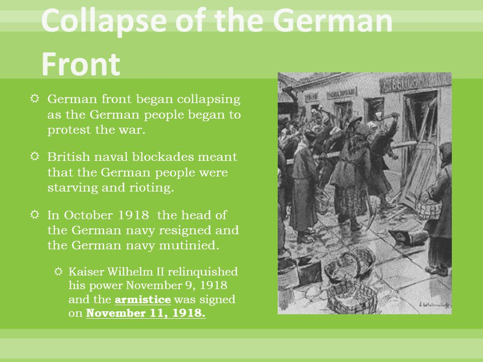  German front began collapsing as the German people began to protest the war.
