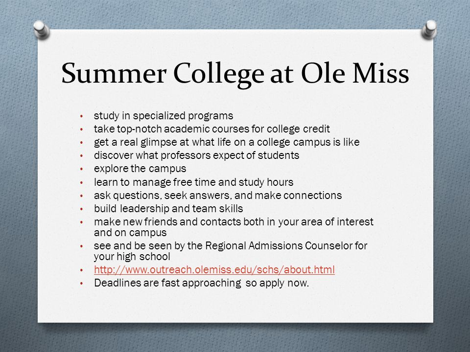 Summer College at Ole Miss study in specialized programs take top-notch academic courses for college credit get a real glimpse at what life on a colle
