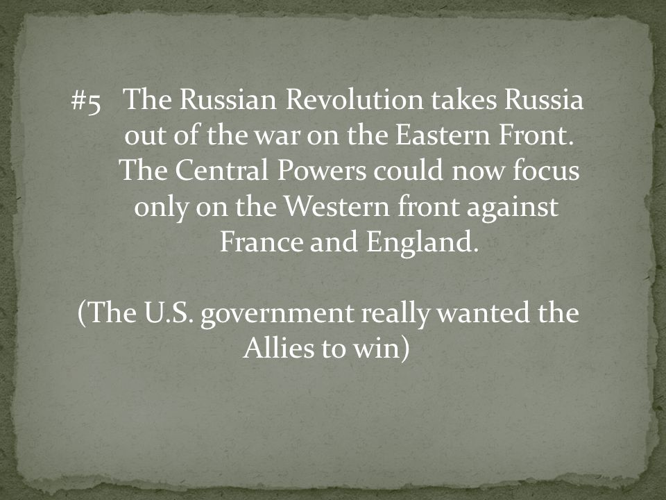 #5 The Russian Revolution takes Russia out of the war on the Eastern Front.