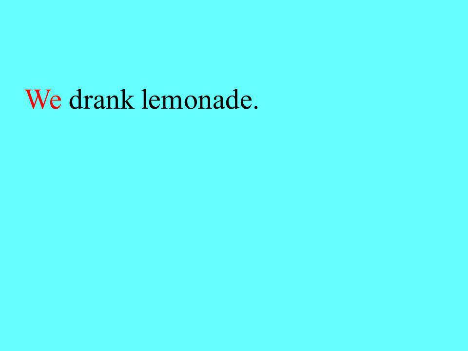 Choose we or us. (we us) drank lemonade.