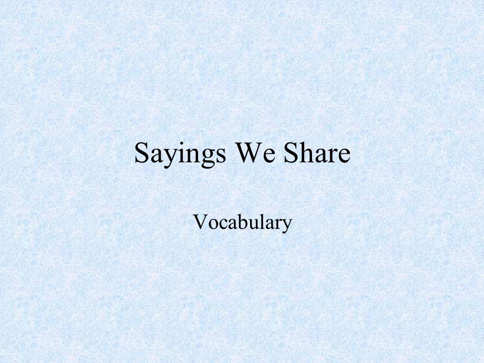 Sayings We Share Vocabulary