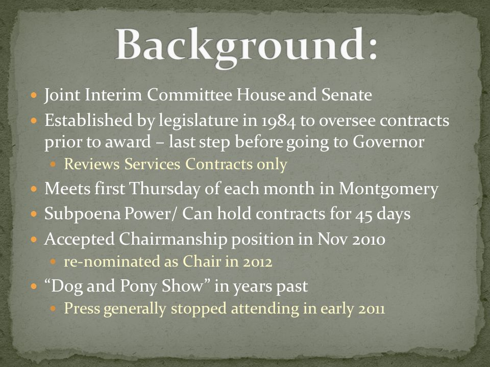 Joint Interim Committee House and Senate Established by legislature in 1984 to oversee contracts prior to award – last step before going to Governor R