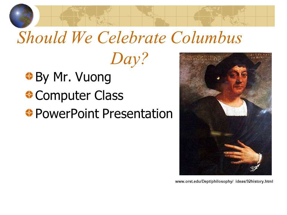 Should We Celebrate Columbus Day. By Mr.