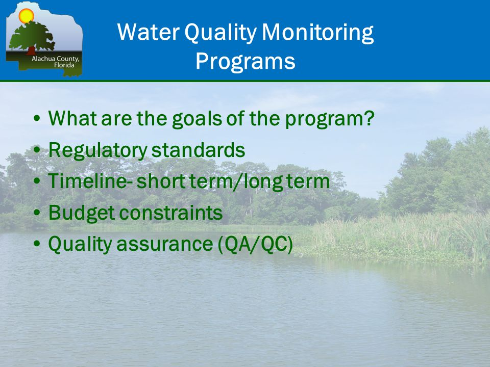 Water Quality Monitoring Programs What are the goals of the program.