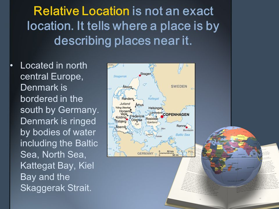 Place : describes the human and physical characteristics of a location.