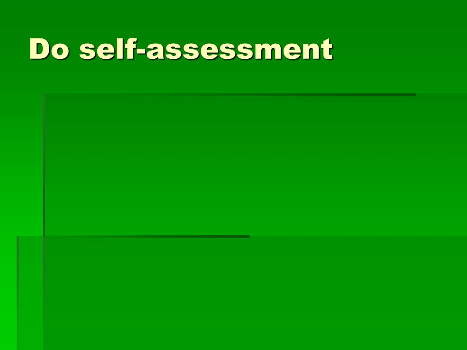 Do self-assessment