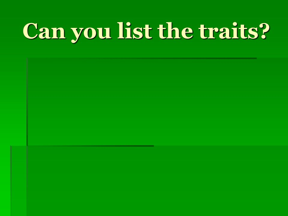 Can you list the traits?