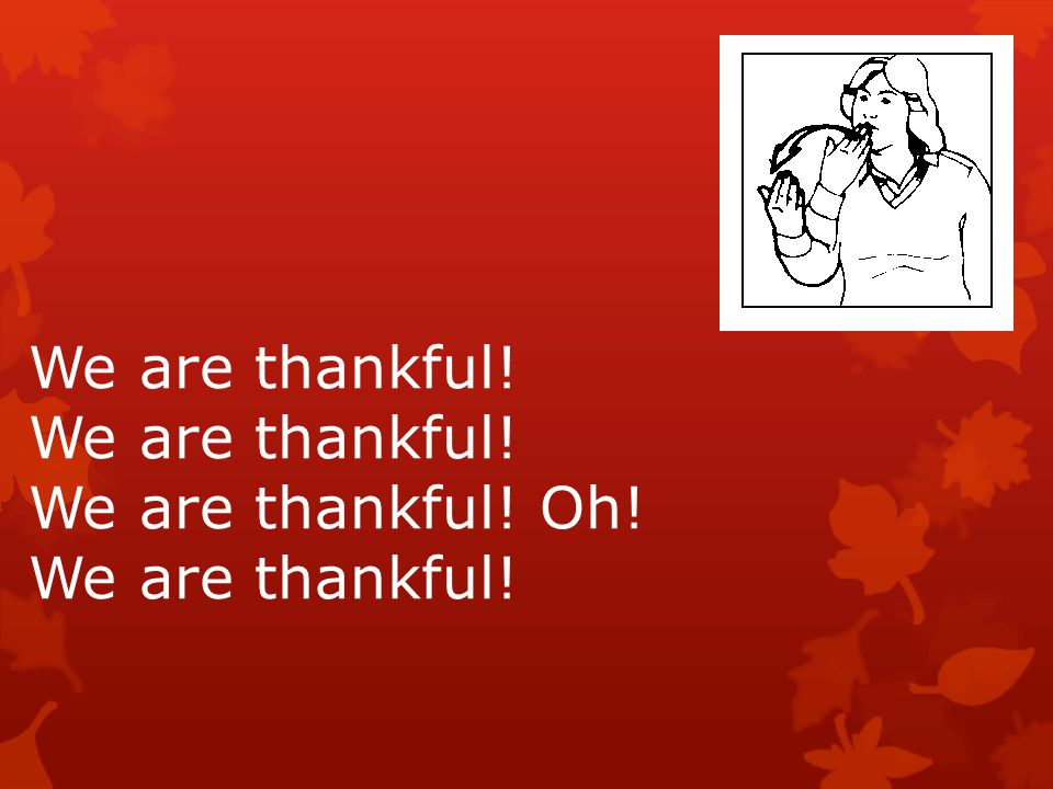 We are Thankful-with Visuals