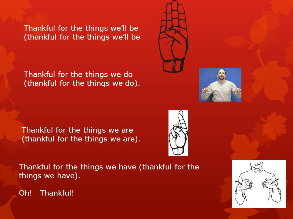 Thankful for the things we are (thankful for the things we are).